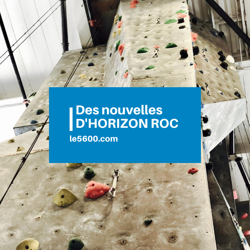 Le centre d'escalade Horizon Roc vous donne des nouvelles!
